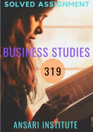 319 BUSINESS STUDY NIOS SOLVED ASSIGNMENT